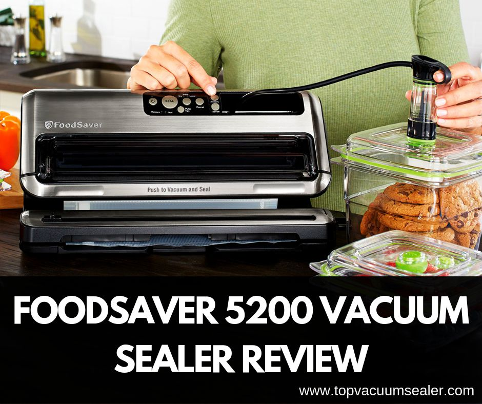Foodsaver 5200 Vacuum Sealer Review