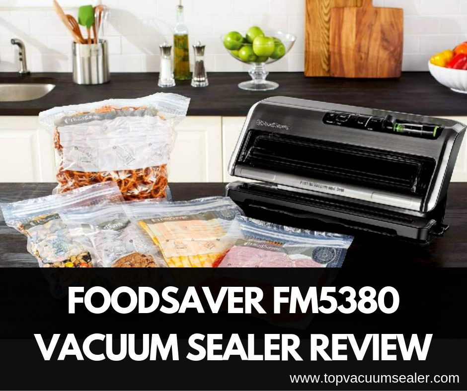 Foodsaver FM5380 Vacuum Sealer Review