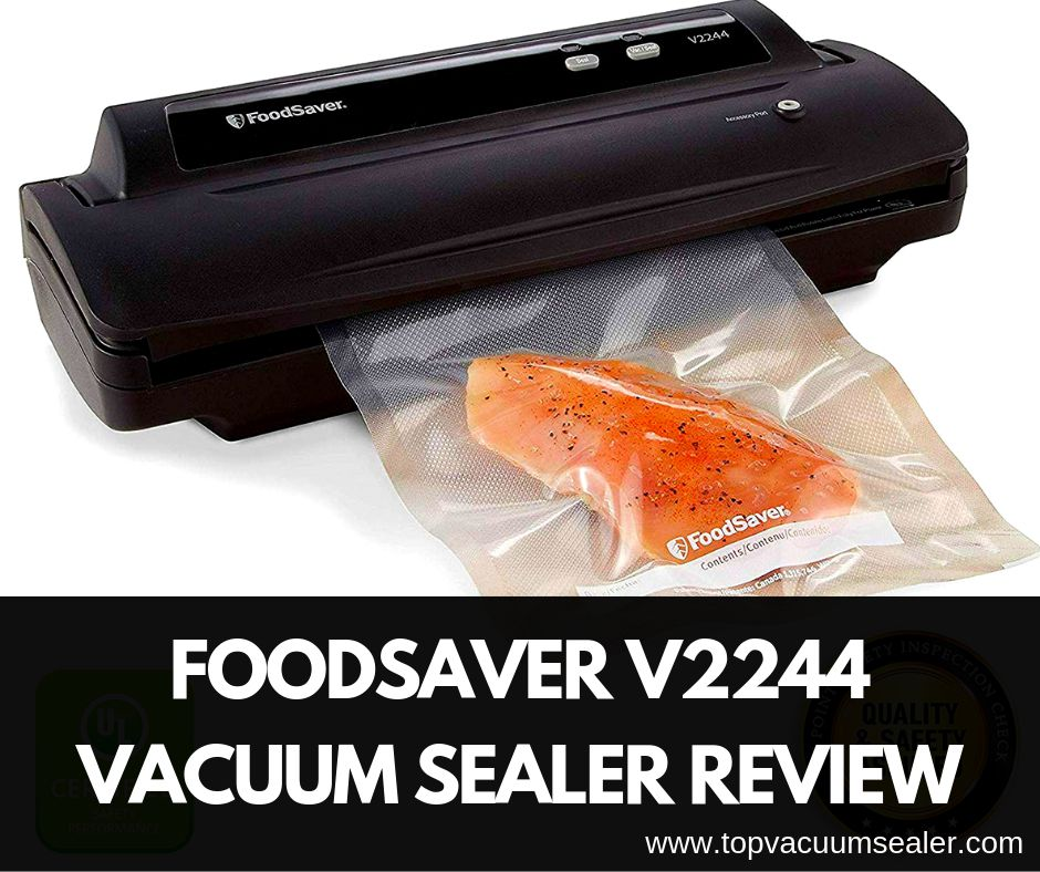 Foodsaver V2244 Vacuum Sealer Review: Why Am I Recommending this?