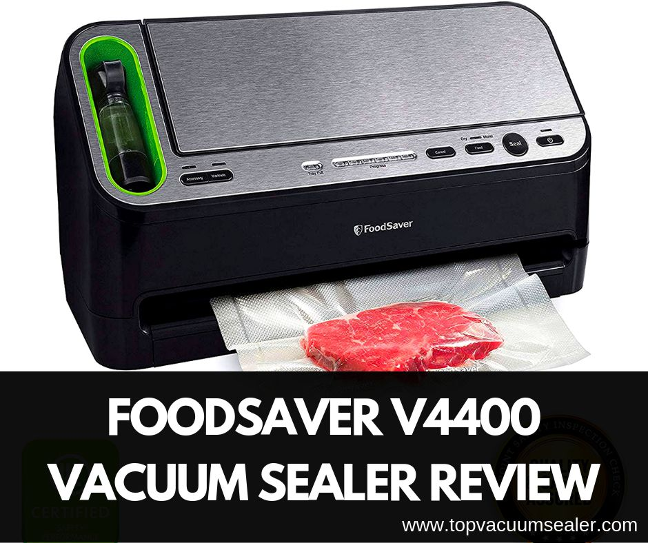 Foodsaver V4400 Vacuum Sealer Machine Review