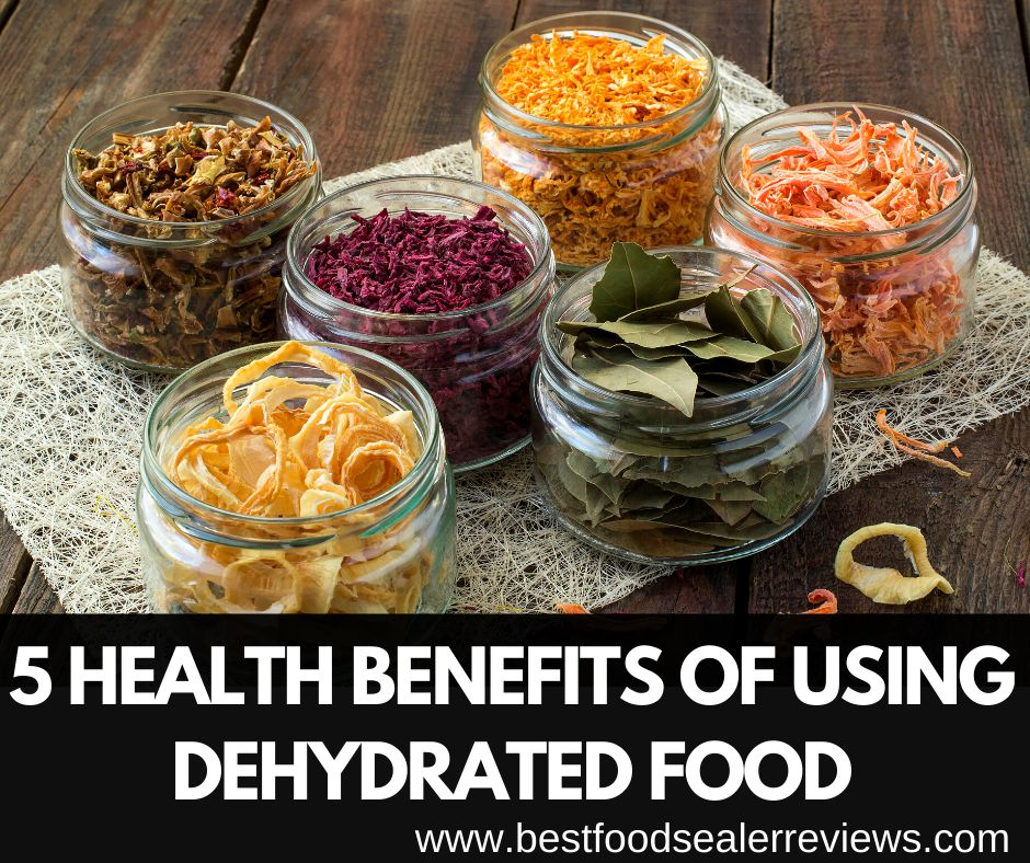 Health Benefits of Using Dehydrated Food