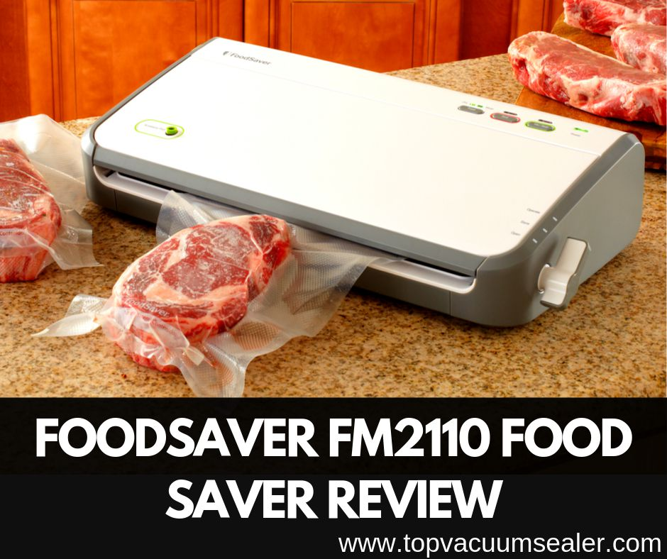 Foodsaver FM2110 Food Saver Review